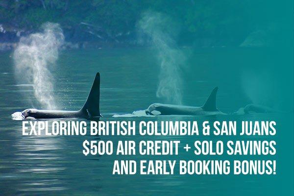 Explore BC & San Juan Islands.