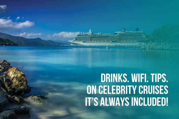 Celebrity Cruises - Drinks, Wifi & Tips Includes