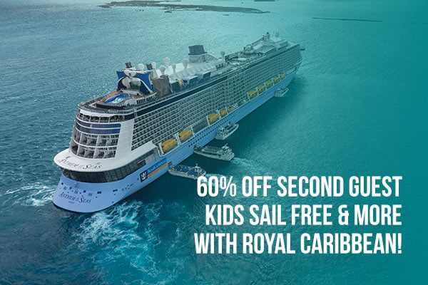 60% off second guest and Kids Sail Free - Royal caribbean Cruises!