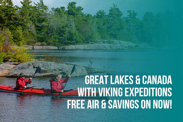 Great Lakes & Canada Trips with Viking!